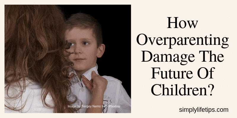 Effects Of Overparenting