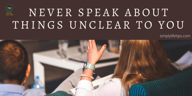 Never Speak Unnecessary things