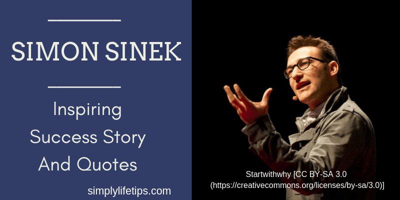 Simon Sinek Inspiring Success Story And Quotes