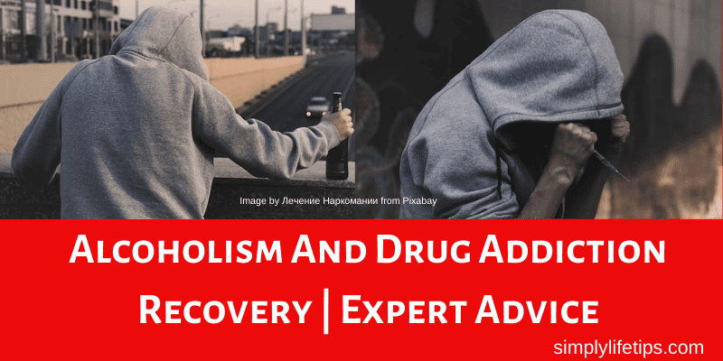 Alcoholism And Drug Addiction Recovery | Expert Advice