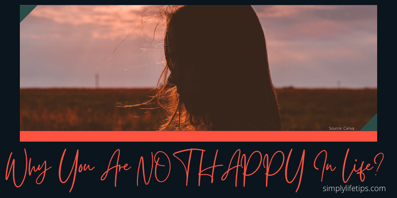 Why You Are NOT HAPPY In Life?