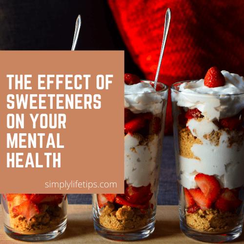 Sweeteners key foods for incredible mental health -