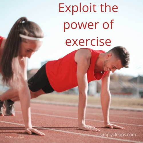 Exploit the power of exercise
