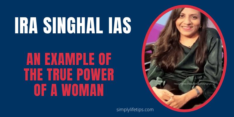 Ira Singhal IAS