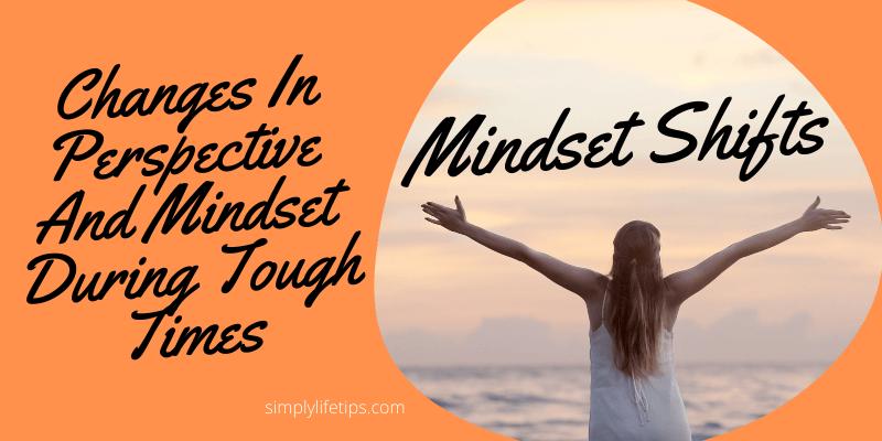Mindset Shifts During Tough Times