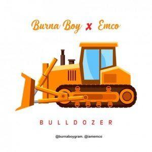 Burna Boy ft Emco – Bulldozer
