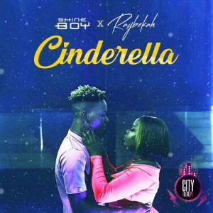 Shine Boy Ft Raybekah – Cinderella