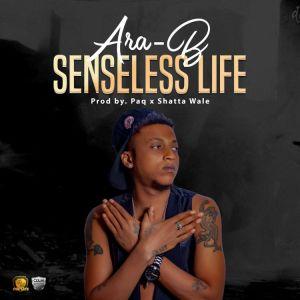 Ara-B – Senseless Life