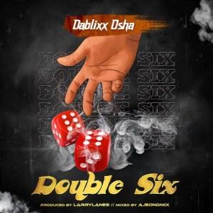 Dablixx Osha – Double Six