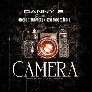 Danny S Ft. Save Fame, Areezy, Papiwizzy, Danku – Camera