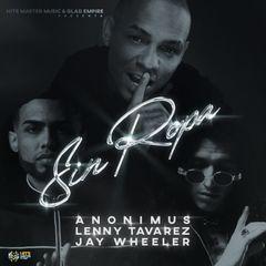 Anonimus - SIn Ropa feat. Lenny Tavarez & Jay Wheeler