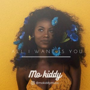 Mo Kiddy – All I Want Is You