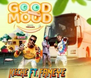 Keche – Good Mood Ft Fameye