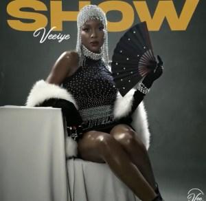 Veeiye - Show