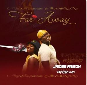 Jaidee Arizon Ft Raybekah - Far Away
