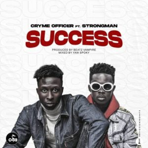 Cryme Officer Ft. Strongman - Success