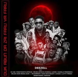 Deezell – Duk Abun Da Zai Faru Ya Faru Video Ft. Dj AB, Feezy, Lsvee And Others