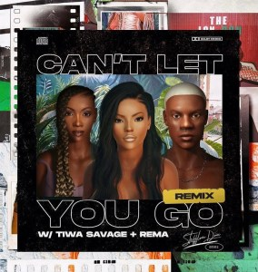 Stefflon Don Ft Rema & Tiwa Savage - Can't Let You Go (Remix)