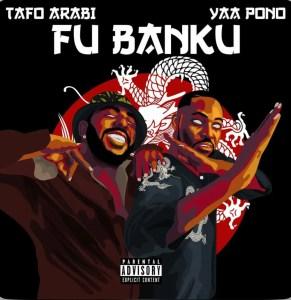 Tafo Arabi Ft. Yaa Pono - Fu Banku