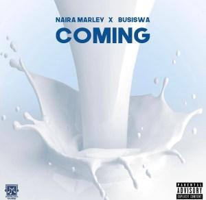 Naira Marley Ft Busiswa - Coming