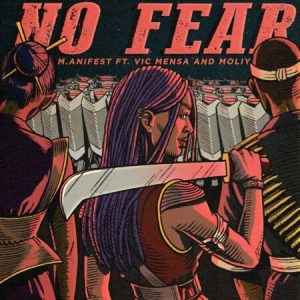 M.anifest – No Fear ft Vic Mensa & Moliy
