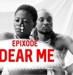 Epixode – Dear Me