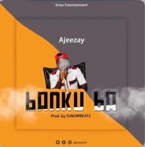 Ajeezay – Banku Ba