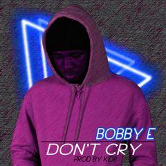 Bobby E - Dont Cry