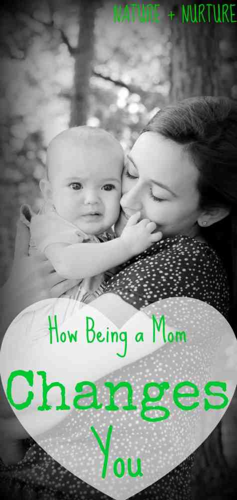 How Being a Mom Changes You