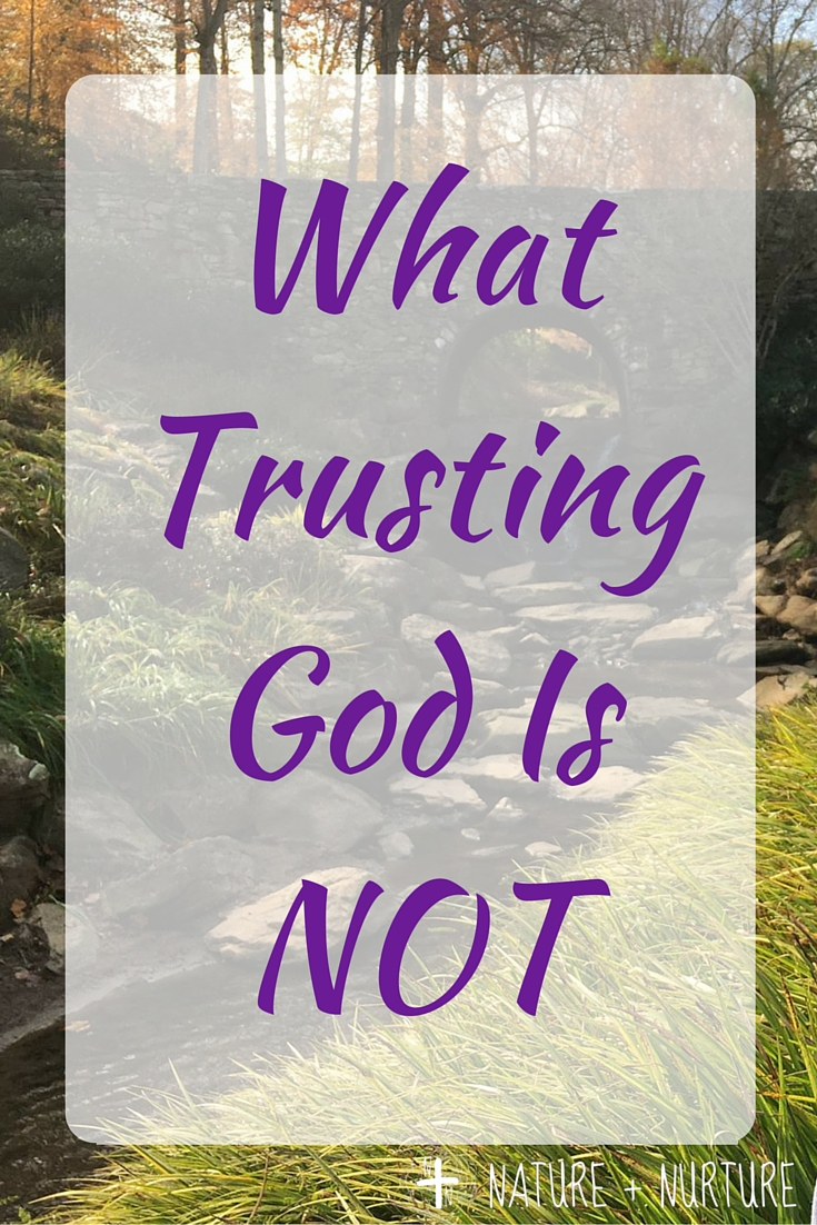What Trusting God Is NOT