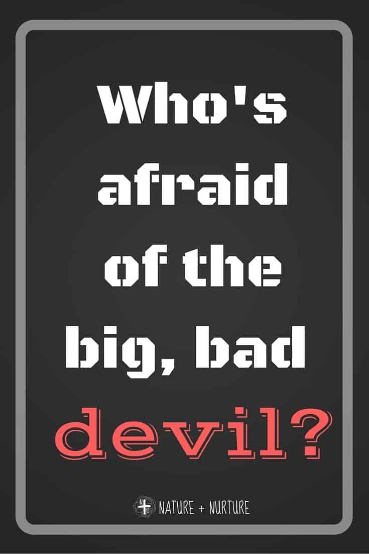 Are you afraid of Satan?