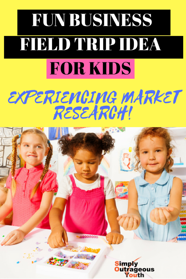 BUSINESS FIELD TRIP IDEA FOR KIDS