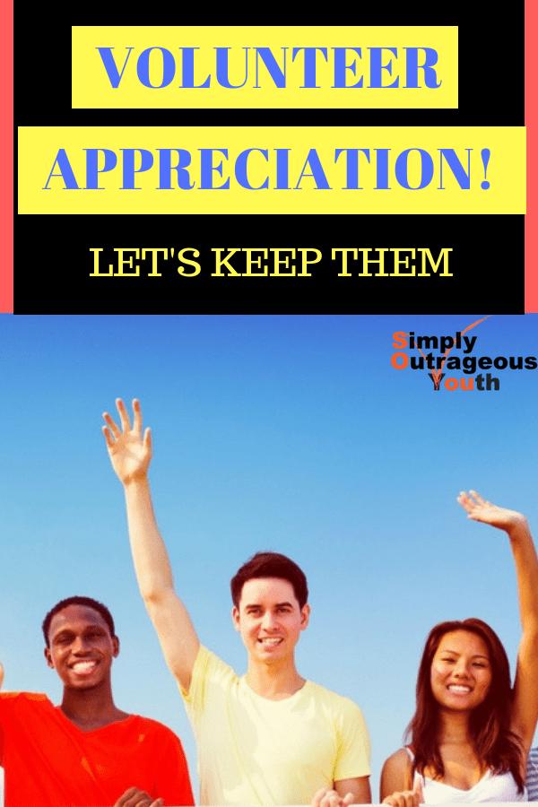 VOLUNTEER APPRECIATION!LET'S KEEP THEM