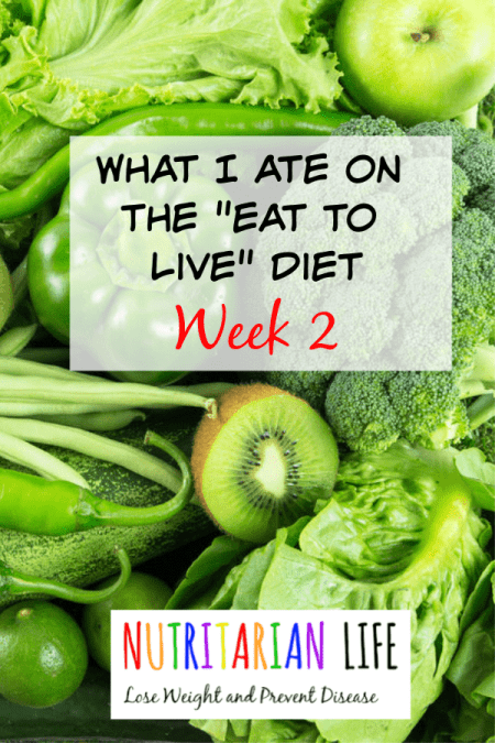 What I Ate On Week 2 Of The Eat To Live Diet Simply Plant Based Kitchen