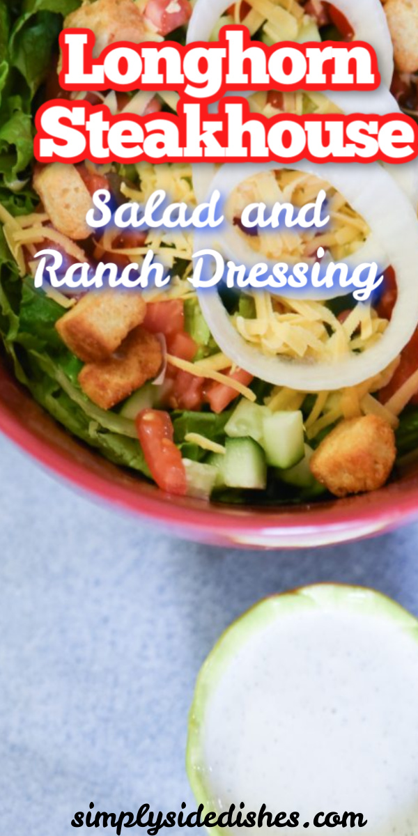 Copycat Longhorn Steakhouse Salad and Ranch Dressing Recipe via @simplysidedishes89