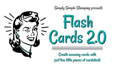 Flash Cards 2.0 by Connie Stewart - www.SimplySimpleStamping.com