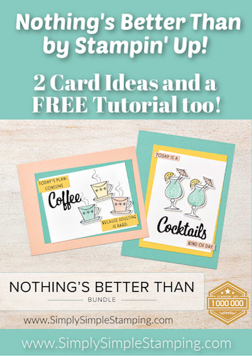 Nothing's Better Than…. 2 FREE Card Tutorials!
