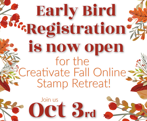 Register for the Creativate Fall Stamping Retreat!
