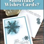 Seen the Stampin' Up! Snowflake Wishes Cards?
