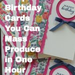 Unique Birthday Cards You Can Mass Produce in One Hour