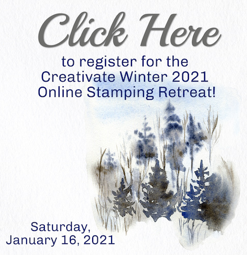Registration is NOW OPEN for the Creativate Winter 2021 Online Stamping Retreat!