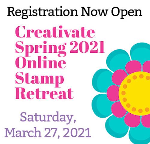Creativate Spring 2021 Online Stamp Retreat