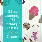 2 Step Stamping: The Technique That is a Game Changer