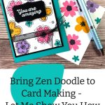 Bring Zen Doodle to Card Making - Let Me Show You How