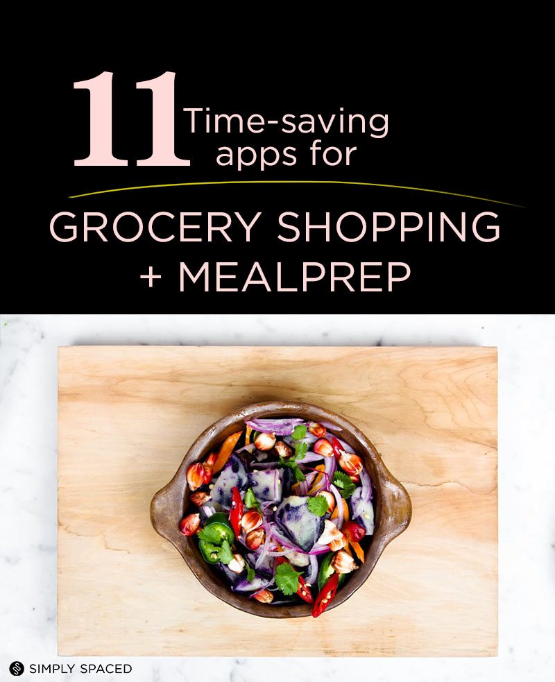 11 Apps & Services to Save time on Grocery Shopping & Meal Prep