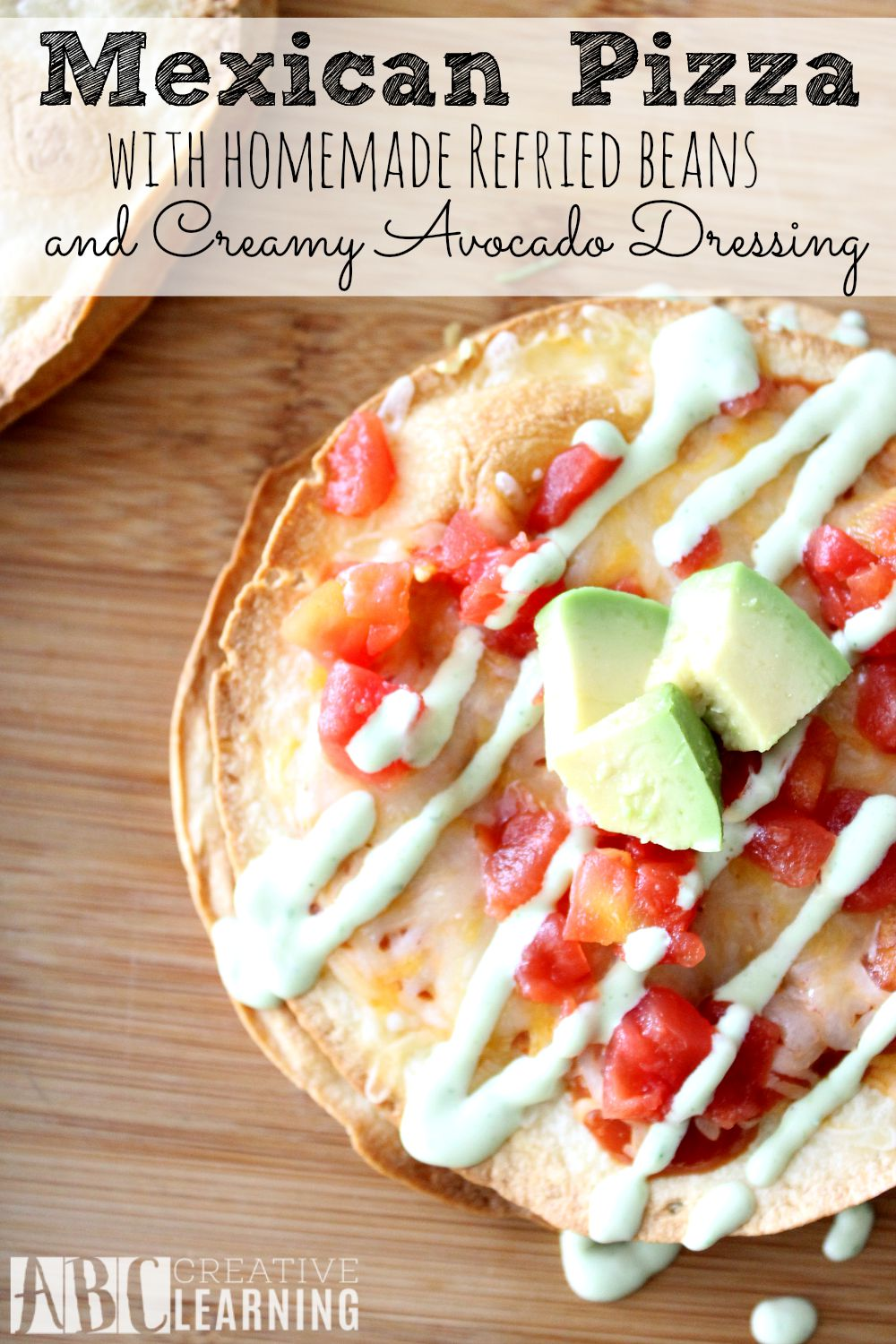 Mexican Pizza with Homemade Refried Beans and Creamy Avocado Dressing