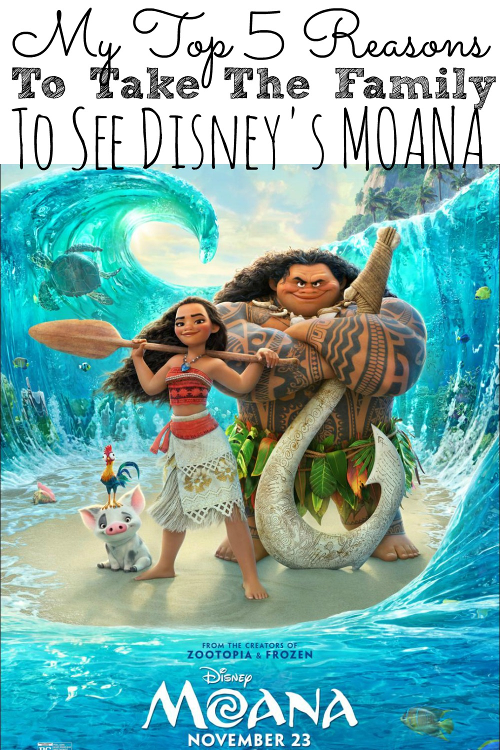 My Top 5 Reasons To Take The Family To See Moana #MoanaEvent