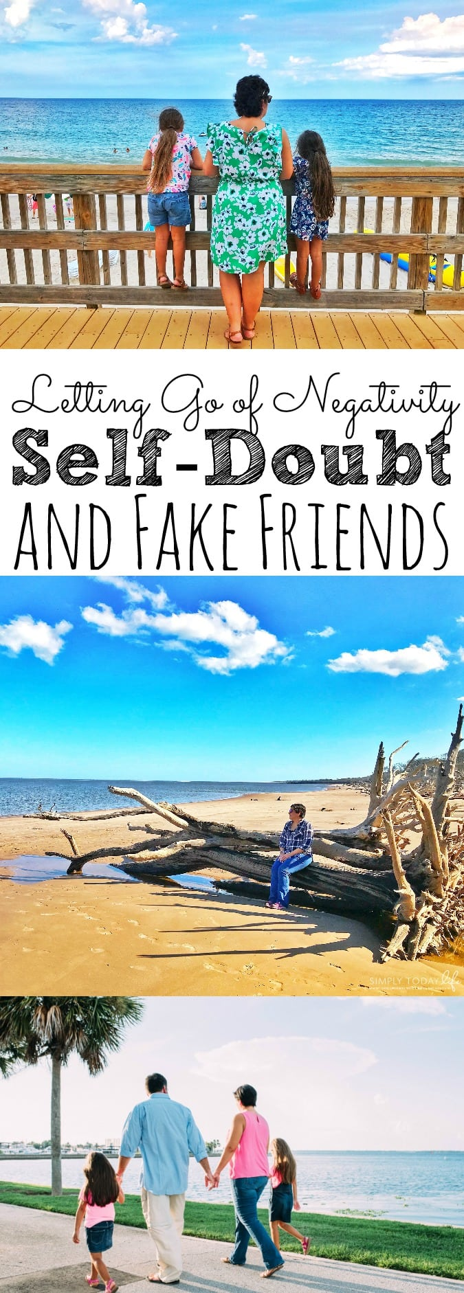Letting Go Of Negativity, Self Doubt, and Fake Friends - simplytodaylife.com