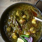 Saag Aloo - Greens & Potato Curry {Vegan + Glutenfree + Instant Pot} #vegancurry #saag #potatorecipes #kalerecipes #glutenfreecurry #indiansaag #instantpotvegan