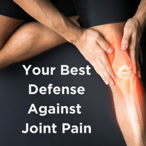 best defense against joint pain